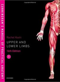 Cunningham Manual of Practical Anatomy VOL 1 Upper and Lower limbs
