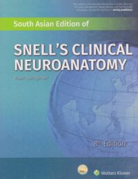 Snell Clinical Neuroanatomy South Asia Edition Wolter Kluwers Publication