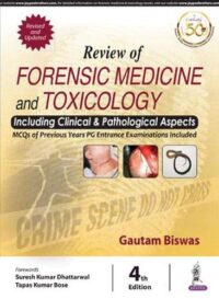 Forensic Medicine And Toxicology By Gautam Biswas