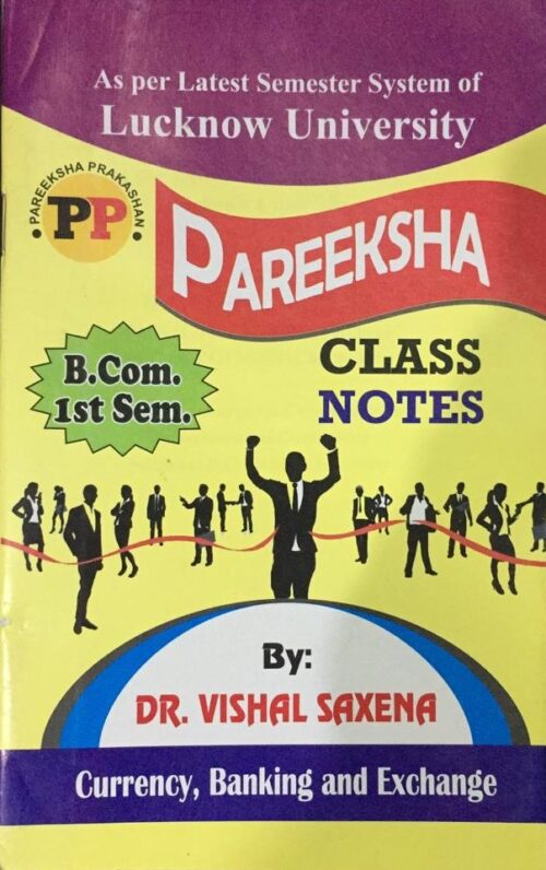 Pareeksha Class Notes Currency Banking and Exchange BCOM 1st Sem