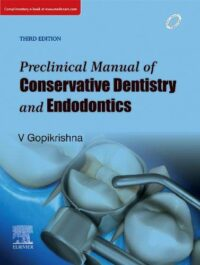 Preclinical Manual of Conservative Dentistry and Endodontics by Gopikrishna 2019 Edition