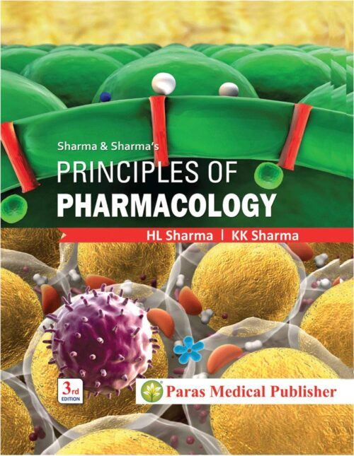 Principles of pharmacology Hardcover By H L Sharma