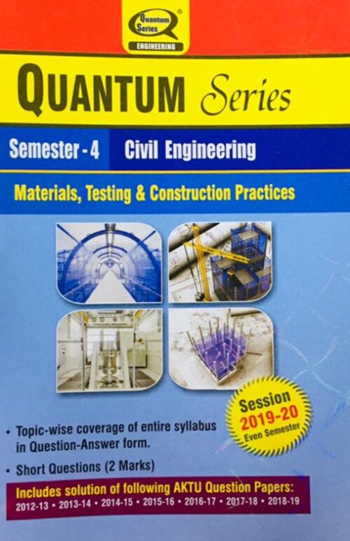 Quantum Series Materials Testing And Construction Practices BTech 4th Sem Civil Engineering