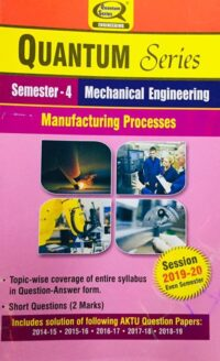 Quantum Series Manufacturing Processes BTech 4th Sem Mechanical Engineering