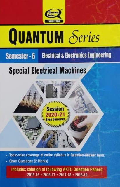 Quantum Series Special Electrical Machines BTech 6th Sem Electrical And Electronics Engineering