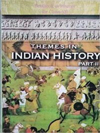 NCERT Themes In Indian History Part II Class 12