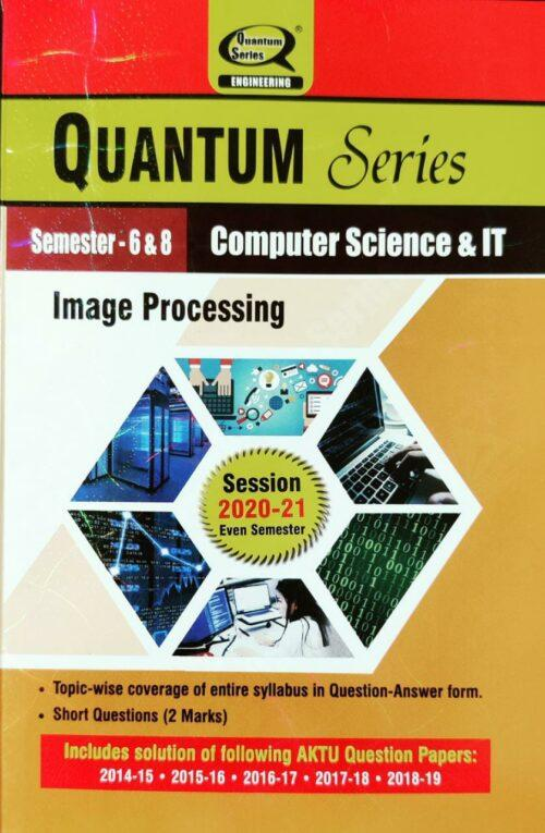 Quantum Series Image Processing for B Tech 6th and 8th Sem CS IT 2021