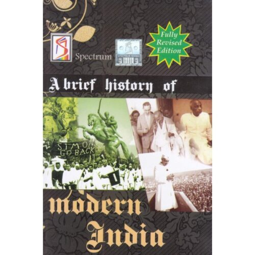A Brief History of Modern India by Spectrum 2019-2020 Edition Latest