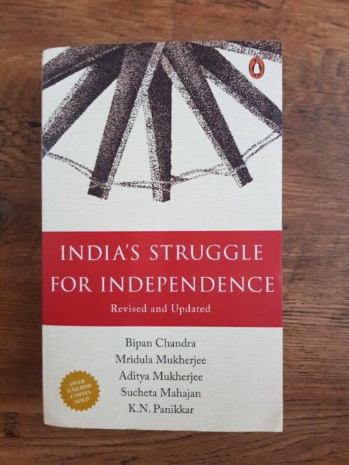 India Struggle for Independence Bipin Chandra 1857-1947
