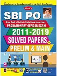KIRAN SBI PO SOLVED PAPERS PRELIM AND MAIN 2011-2019 for Probationary officer exam 2020
