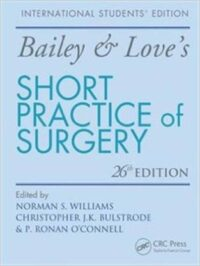 Bailey and Loves Short Practice of Surgery 26th Edition by Norman S Williams