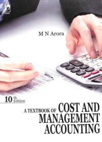 Cost and Management Accounting 10th Edition by M N Arora
