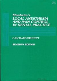 Monheims Local Anesthesia and Pain Control in Dental Practice by C Richard Bennett 7th Ed