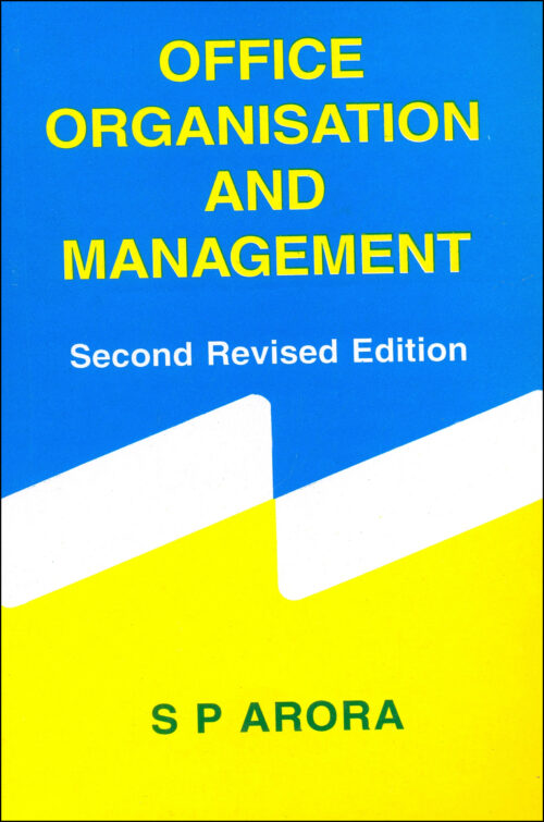 Office Organitation And Management by S P Arora Second Revised Edition