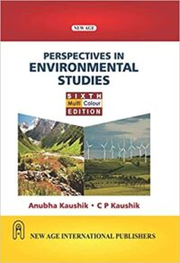 Perspectives in Environmental Studies 6th Edition by Anubha Kaushik