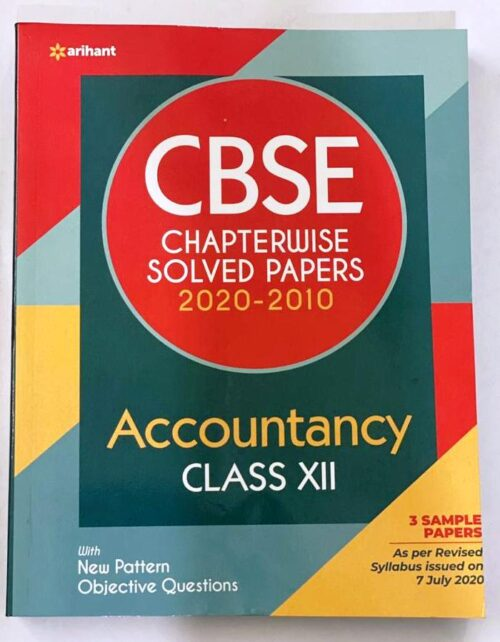 Arihant CBSE Chapterwise Accountancy Solved Papers 2020-2010 Class 12 | New Edition