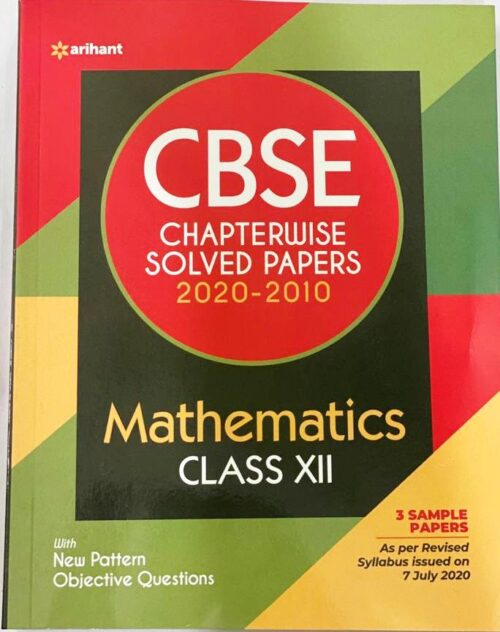 Arihant CBSE Chapterwise Mathematics Solved Papers 2020-2010 Class 12 | New Edition