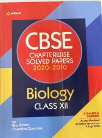 Arihant CBSE Chapterwise Biology Solved Papers 2020-2010 Class 12 | New Edition