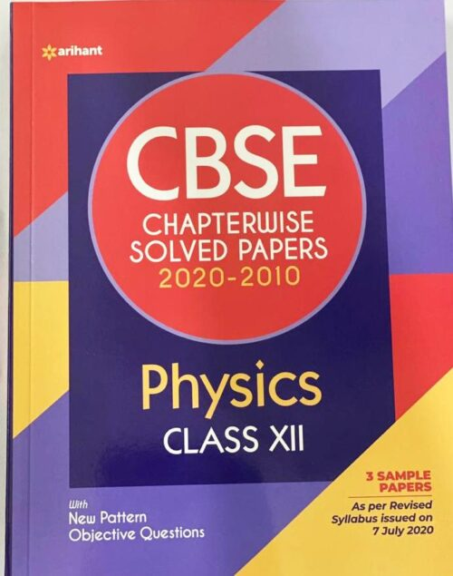 Arihant CBSE Chapterwise Physics Solved Papers 2020-2010 Class 12 | New Edition