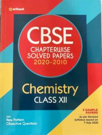Arihant CBSE Chapterwise Solved Papers | New Edition 2020-2010 Chemistry Class 12