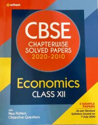 Arihant CBSE Chapterwise Solved Papers | New Edition 2020-2010 Economics Class 12