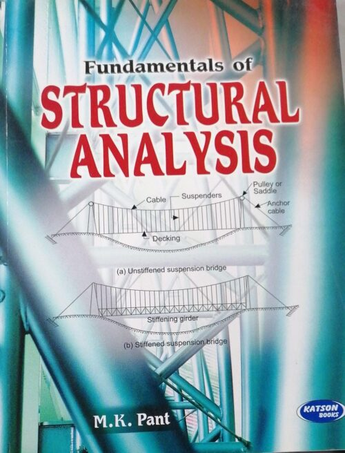 Katson Fundamentals of Structural Analysis by M K Pant 2015