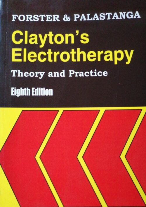 Claytons Electrotherapy Theory and Practice 8th Edition by Forester and Palastanga