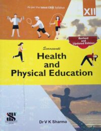 Saraswati Health and Physical Education Class 12 Revised and Updated Edition