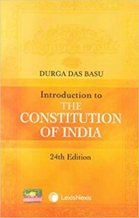 Introduction to The Constitution of India by Durga Das Basu 24th Ed