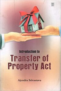 Introduction to Transfer of Property Act by Ajendra Srivastava