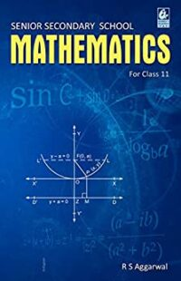 Senior Secondary School Mathematics for Class 11