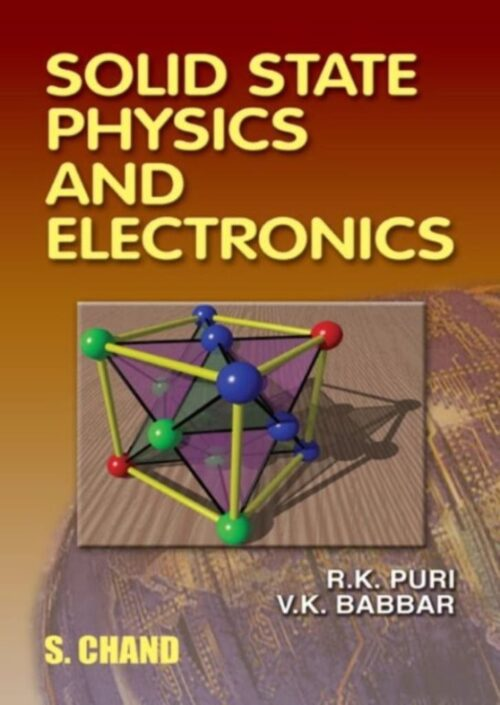 Solid State Physics and Electronics by R K Puri