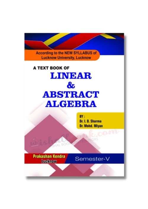 A Textbook of Linear and Abstract Algebra 5th Sem by Dr I D Sharma