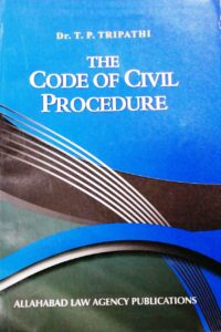 The Code Of Civil Procedure by Dr T P Tripathi