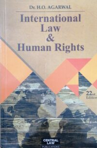 International Law and Human Rights by Dr H O Agarwal