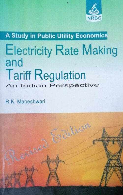 A Study in Public Utility Economics Electricity Rate Making and Traffic Regulation An Indian Prespective