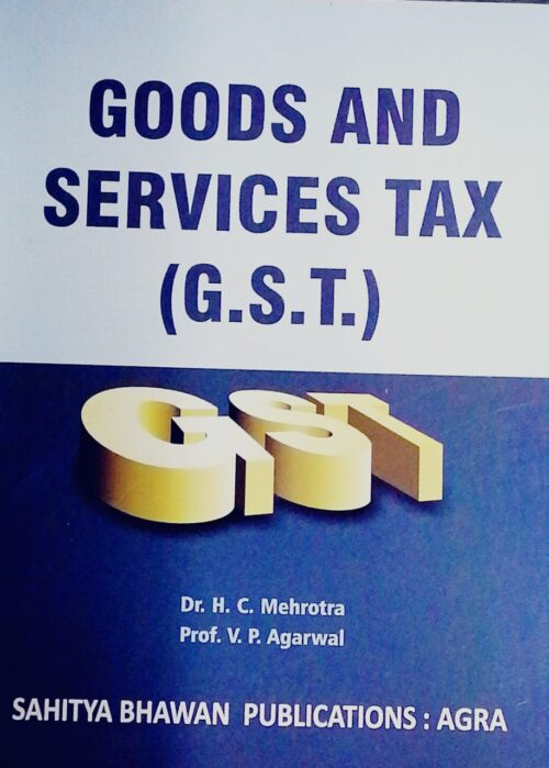Goods and Service Tax GST by HC Mehrotra