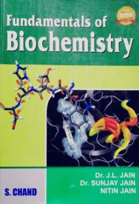 Fundamentals of Biochemistry by Dr J L Jain