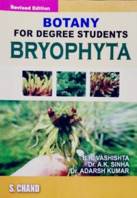 Botany for Degree Student Bryophyta by B R Vashishta