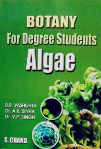 Botany for Degree Student Algae by B R Vashishta