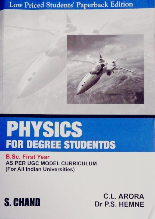 Physics for Degree Students by C L Arora