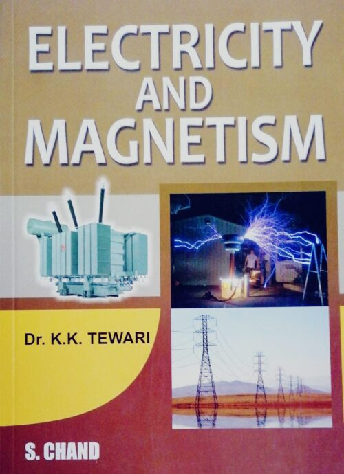 Electricity and Magnetism by Dr K K Tewari