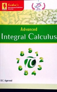 Advanced Integral Calculus by D C Agarwal
