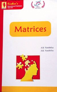 Matrices by A R Vasishtha