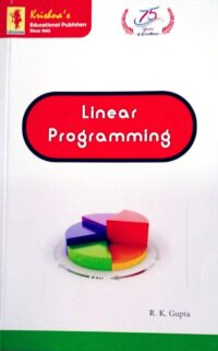 Linear Programming by R K Gupta