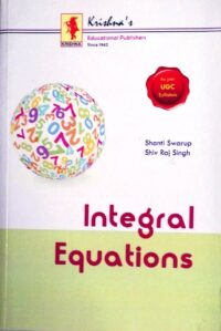 Integral Equations by Shanti Swarup