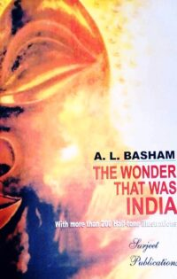 The Wonder That Was India by A L Basham