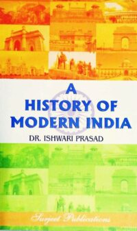 A History of Modern India by Dr Ishwari Prasad