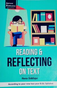 Reading and Reflecting on Text by Hina Siddiqui