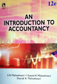 An Introduction to Accountancy 12E by S N Maheshwari